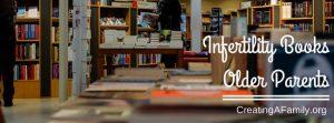 Best Infertility Books for Older Parents