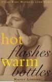 Hot Flashes Warm Bottles