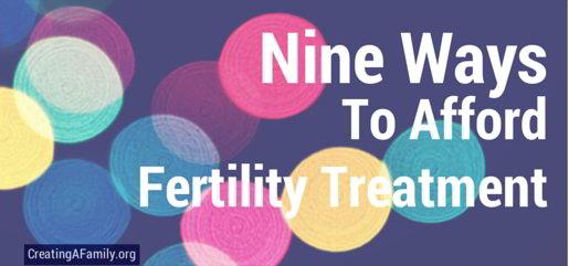 9 Ways to Afford Fertility Treatment