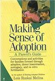 Making Sense of Adoption: A Parent's Guide by Lois Ruskai Melina